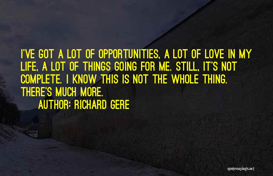 Opportunities In Love Quotes By Richard Gere