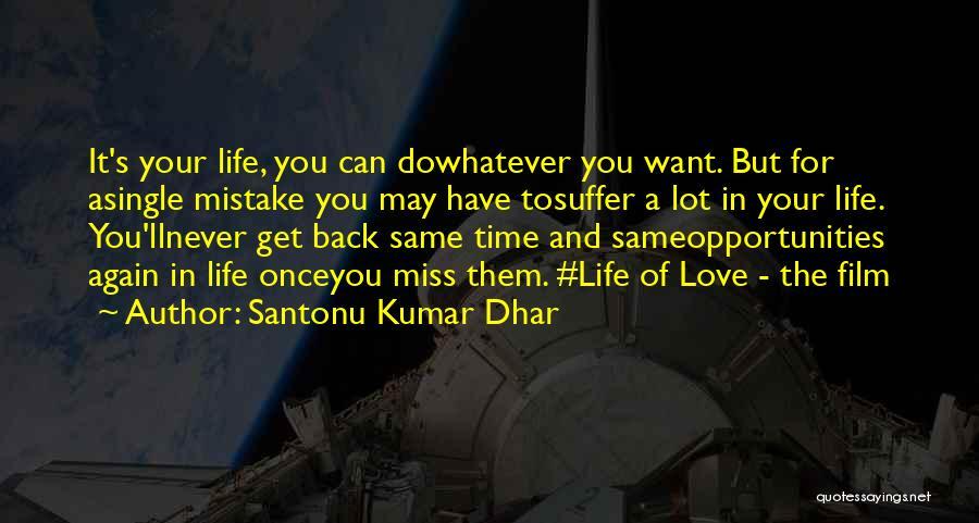 Opportunities In Love Quotes By Santonu Kumar Dhar