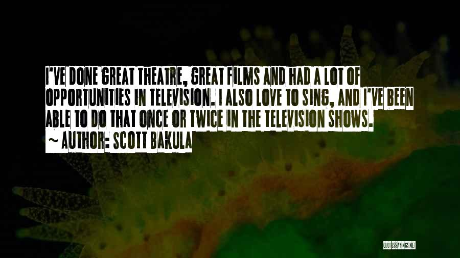 Opportunities In Love Quotes By Scott Bakula