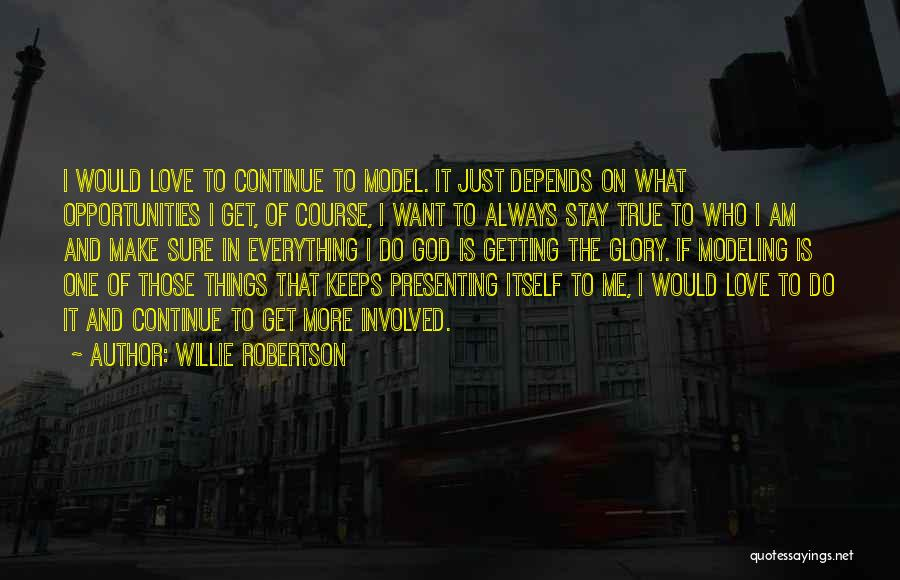 Opportunities In Love Quotes By Willie Robertson