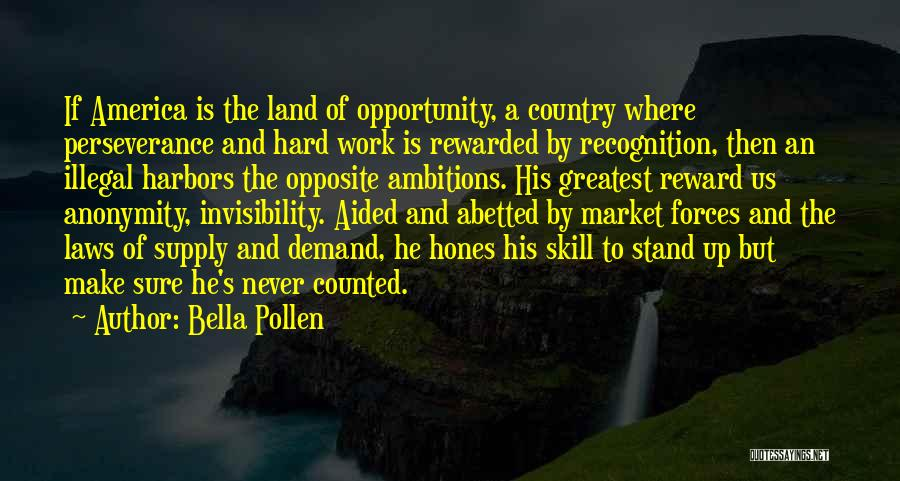 Opportunity And Hard Work Quotes By Bella Pollen