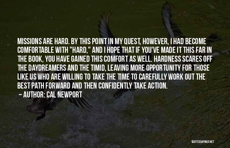 Opportunity And Hard Work Quotes By Cal Newport