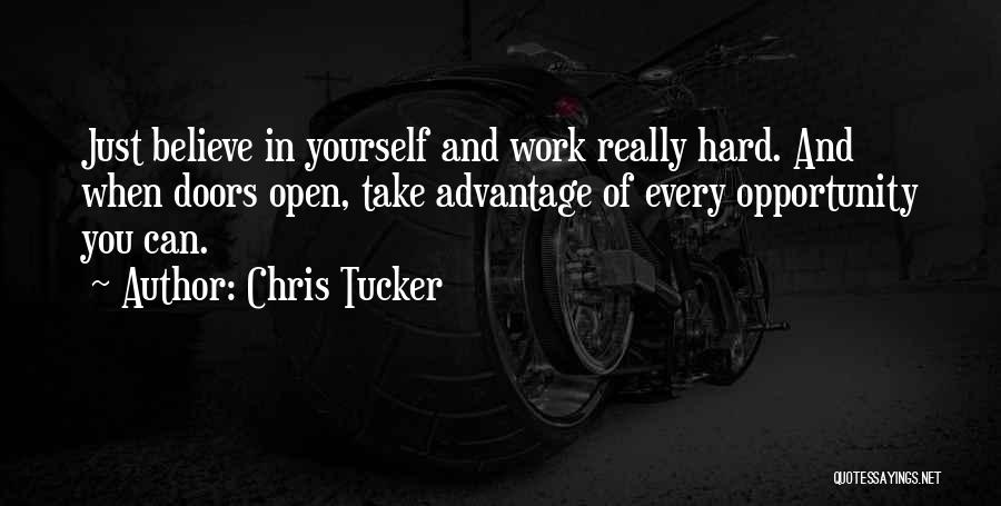 Opportunity And Hard Work Quotes By Chris Tucker