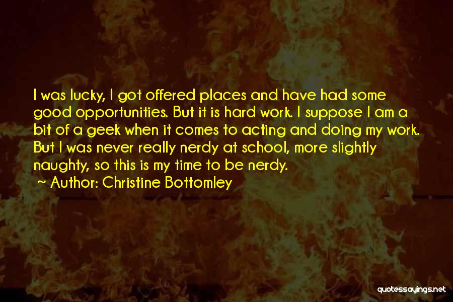 Opportunity And Hard Work Quotes By Christine Bottomley