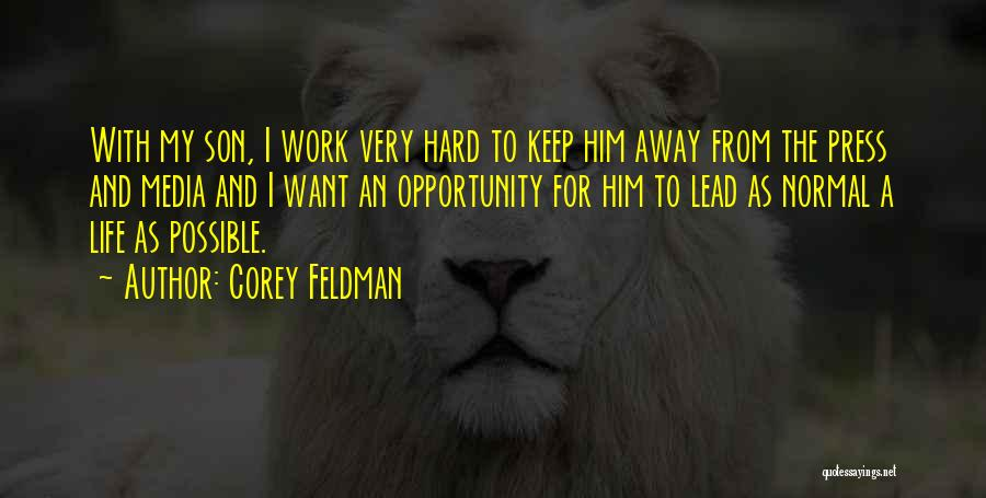 Opportunity And Hard Work Quotes By Corey Feldman