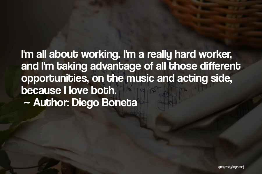 Opportunity And Hard Work Quotes By Diego Boneta