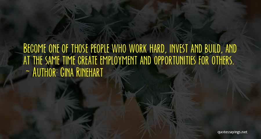 Opportunity And Hard Work Quotes By Gina Rinehart