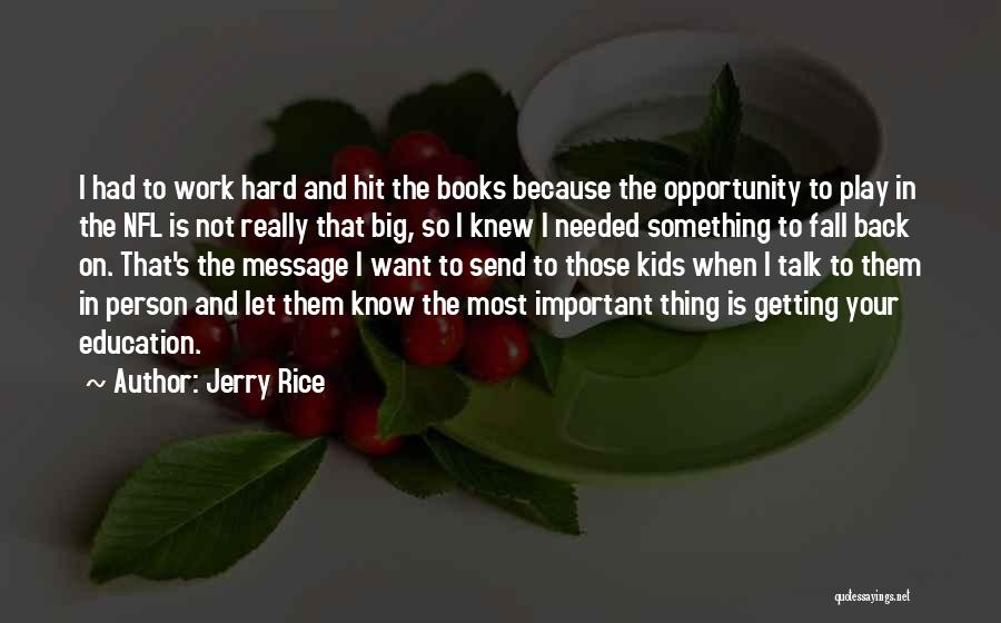 Opportunity And Hard Work Quotes By Jerry Rice