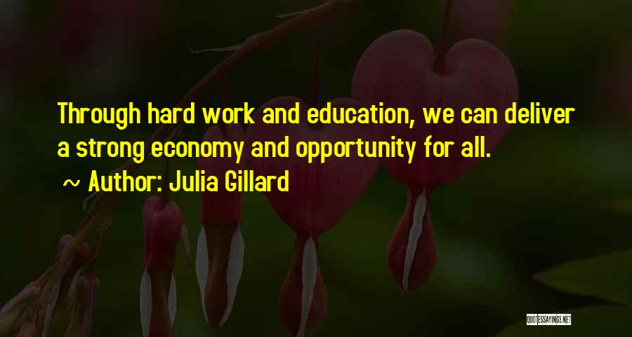 Opportunity And Hard Work Quotes By Julia Gillard