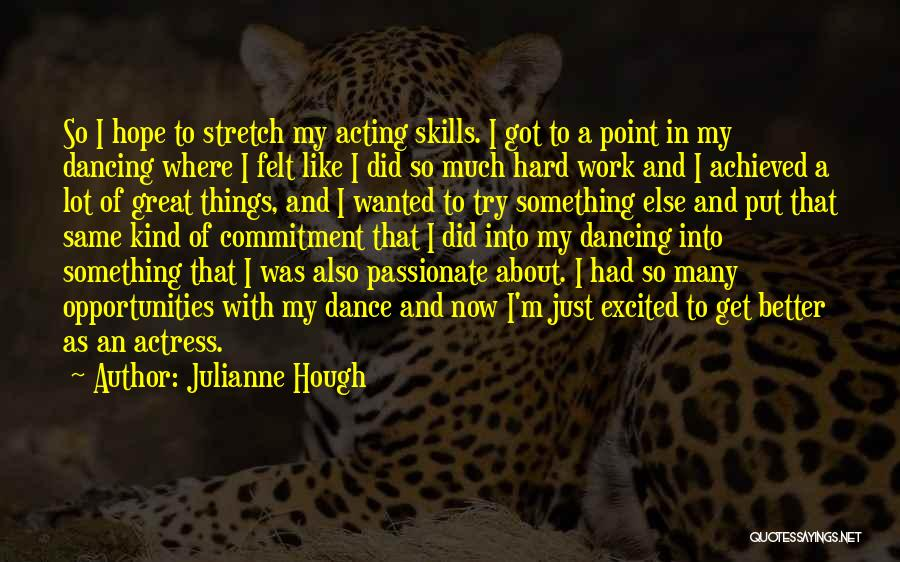Opportunity And Hard Work Quotes By Julianne Hough