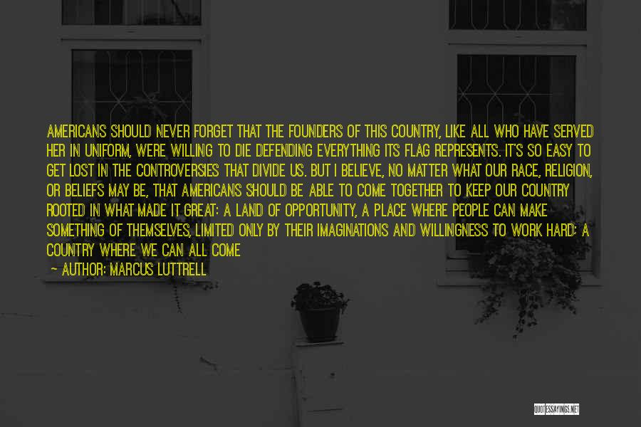 Opportunity And Hard Work Quotes By Marcus Luttrell
