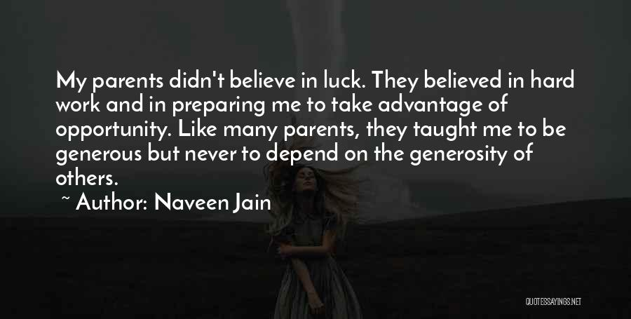 Opportunity And Hard Work Quotes By Naveen Jain