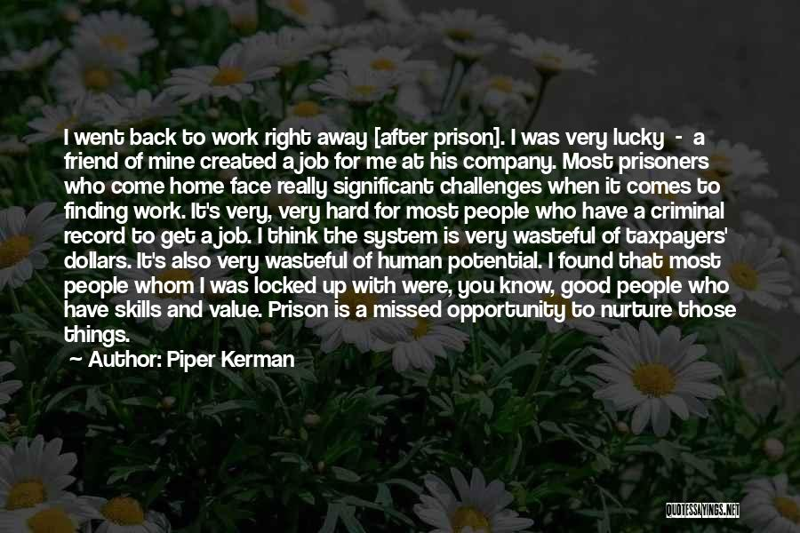 Opportunity And Hard Work Quotes By Piper Kerman