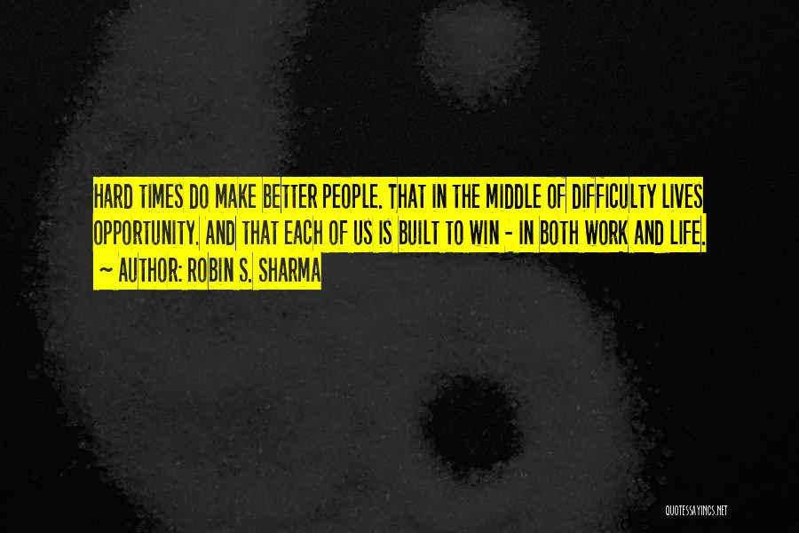 Opportunity And Hard Work Quotes By Robin S. Sharma