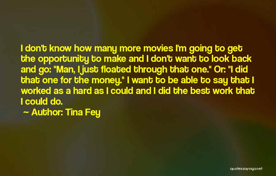 Opportunity And Hard Work Quotes By Tina Fey