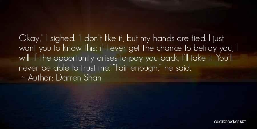 Opportunity Arises Quotes By Darren Shan