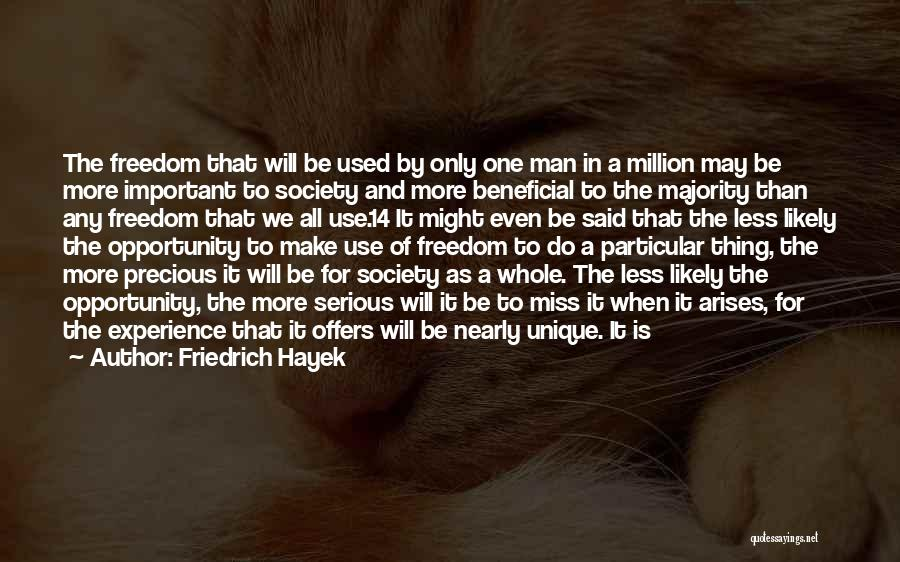 Opportunity Arises Quotes By Friedrich Hayek