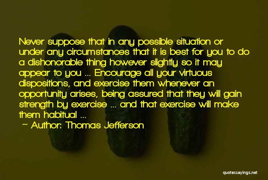 Opportunity Arises Quotes By Thomas Jefferson