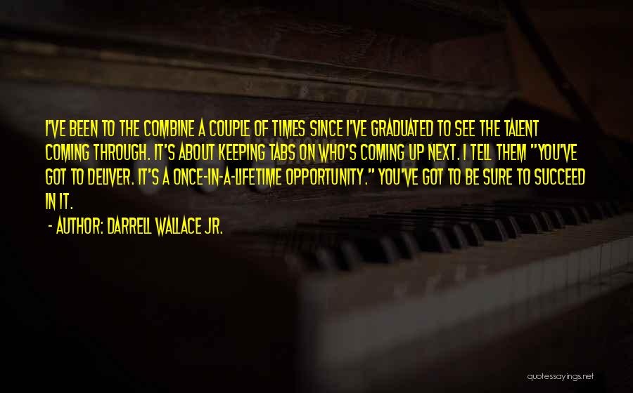 Opportunity Comes Once Quotes By Darrell Wallace Jr.