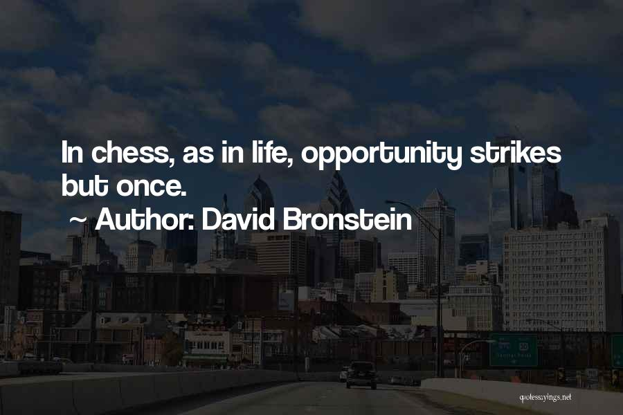 Opportunity Comes Once Quotes By David Bronstein