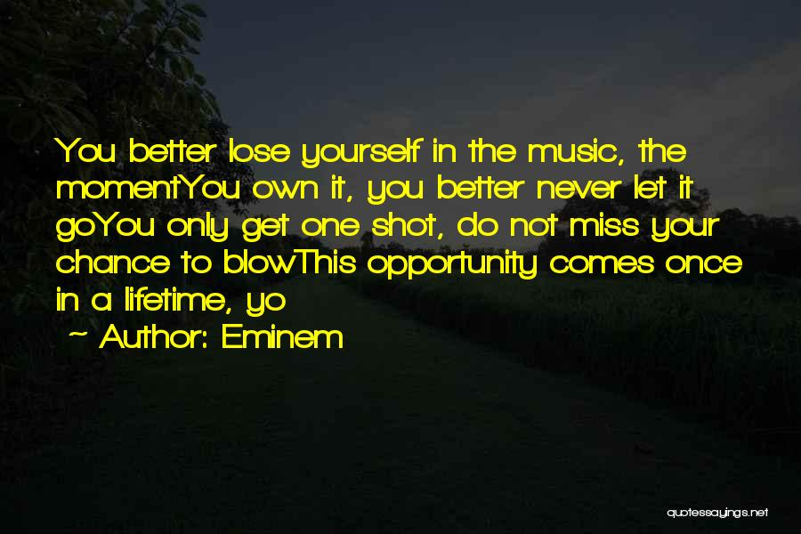 Opportunity Comes Once Quotes By Eminem