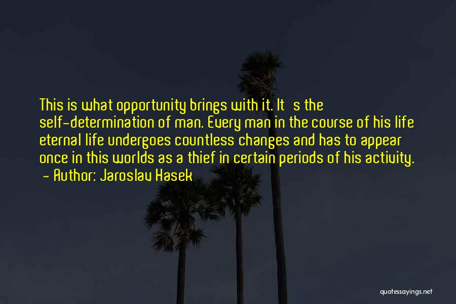 Opportunity Comes Once Quotes By Jaroslav Hasek