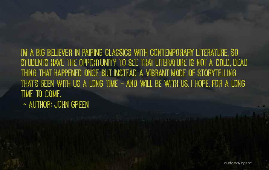 Opportunity Comes Once Quotes By John Green