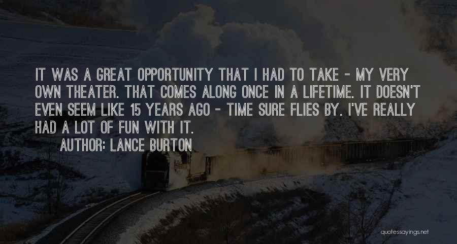 Opportunity Comes Once Quotes By Lance Burton