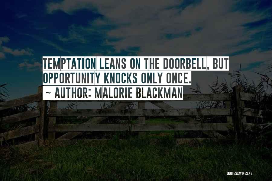 Opportunity Comes Once Quotes By Malorie Blackman