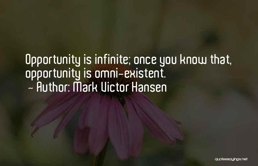 Opportunity Comes Once Quotes By Mark Victor Hansen