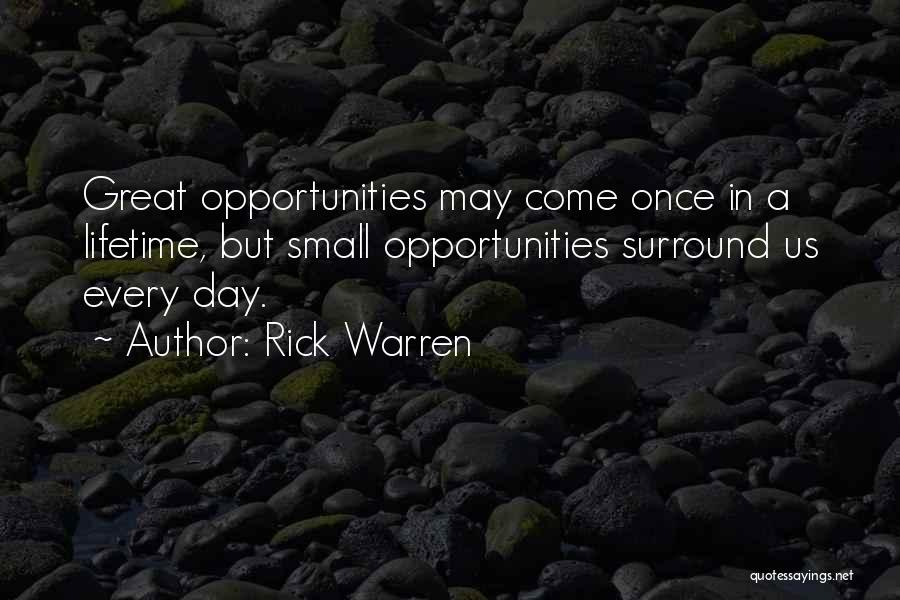 Opportunity Comes Once Quotes By Rick Warren