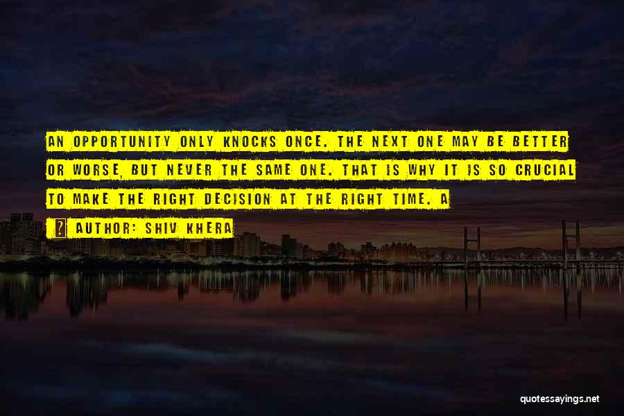 Opportunity Comes Once Quotes By Shiv Khera