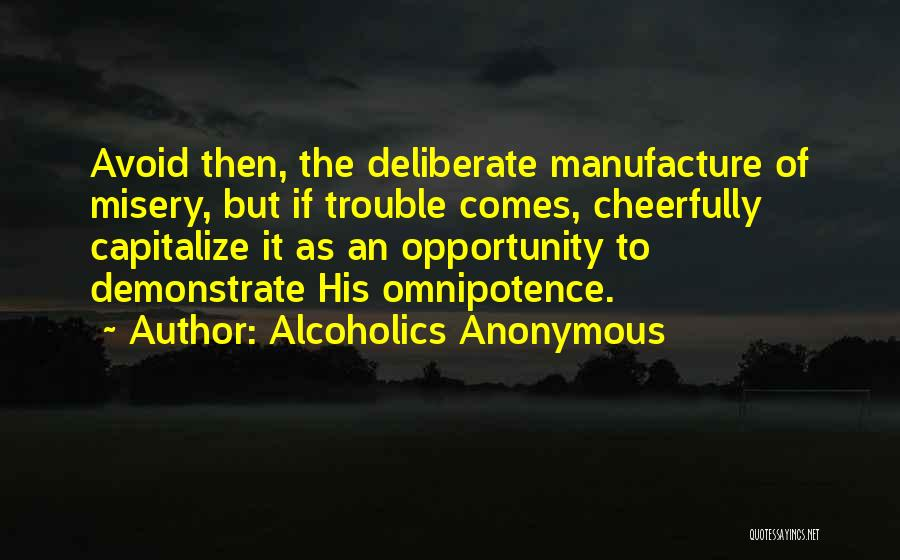 Opportunity Comes Quotes By Alcoholics Anonymous