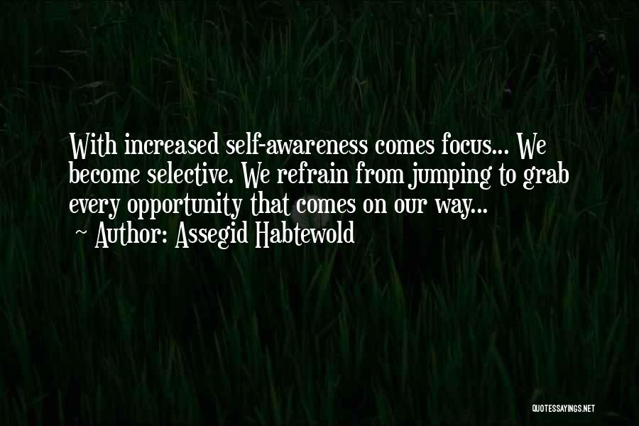 Opportunity Comes Quotes By Assegid Habtewold