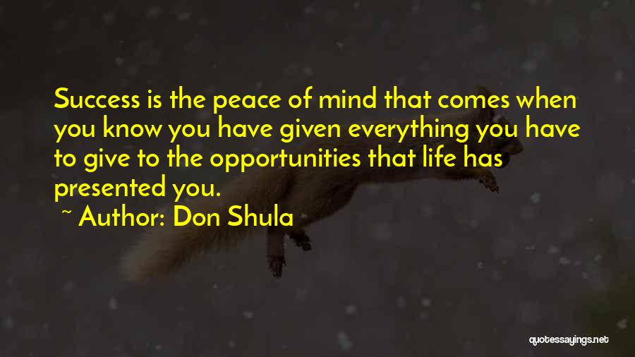 Opportunity Comes Quotes By Don Shula