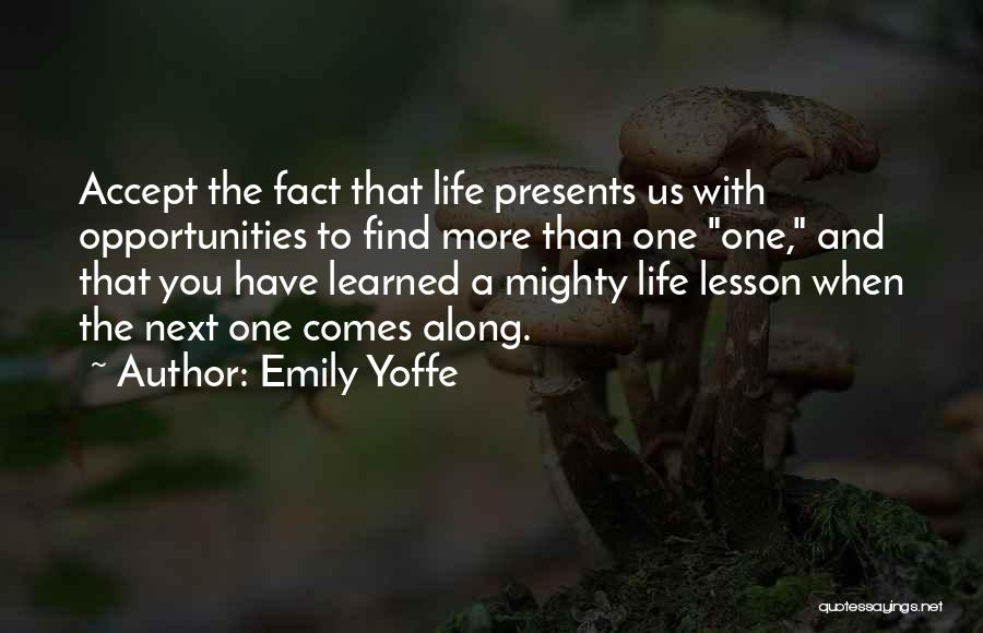 Opportunity Comes Quotes By Emily Yoffe