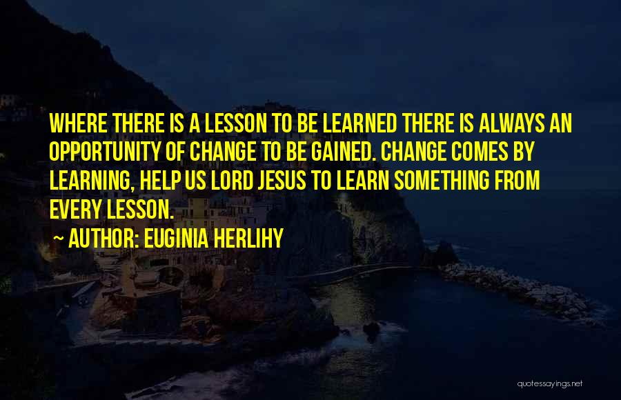 Opportunity Comes Quotes By Euginia Herlihy