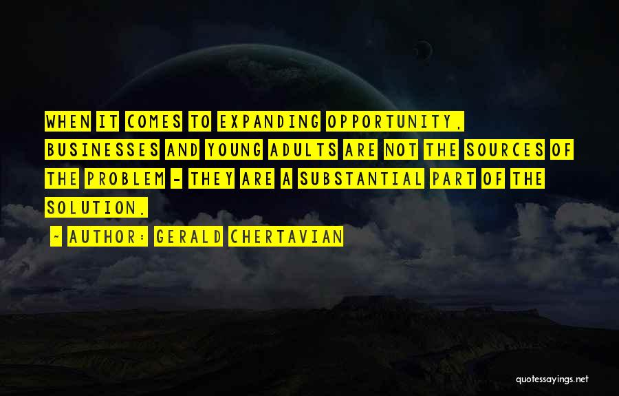 Opportunity Comes Quotes By Gerald Chertavian