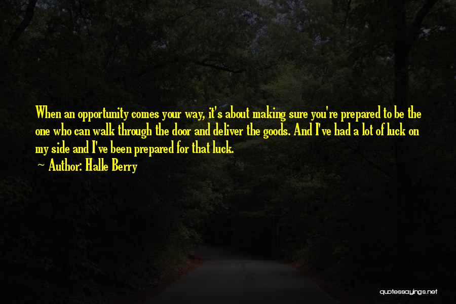 Opportunity Comes Quotes By Halle Berry