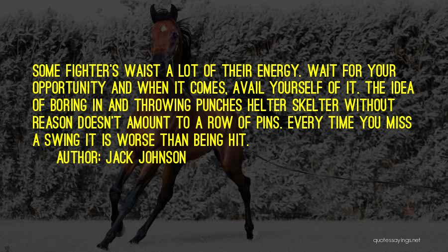 Opportunity Comes Quotes By Jack Johnson