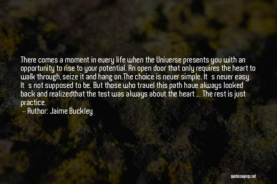Opportunity Comes Quotes By Jaime Buckley