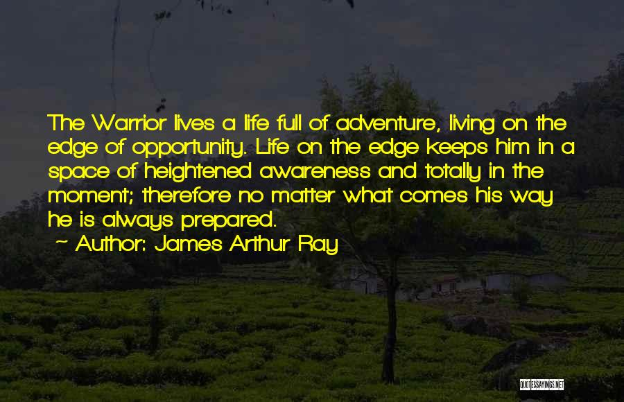 Opportunity Comes Quotes By James Arthur Ray