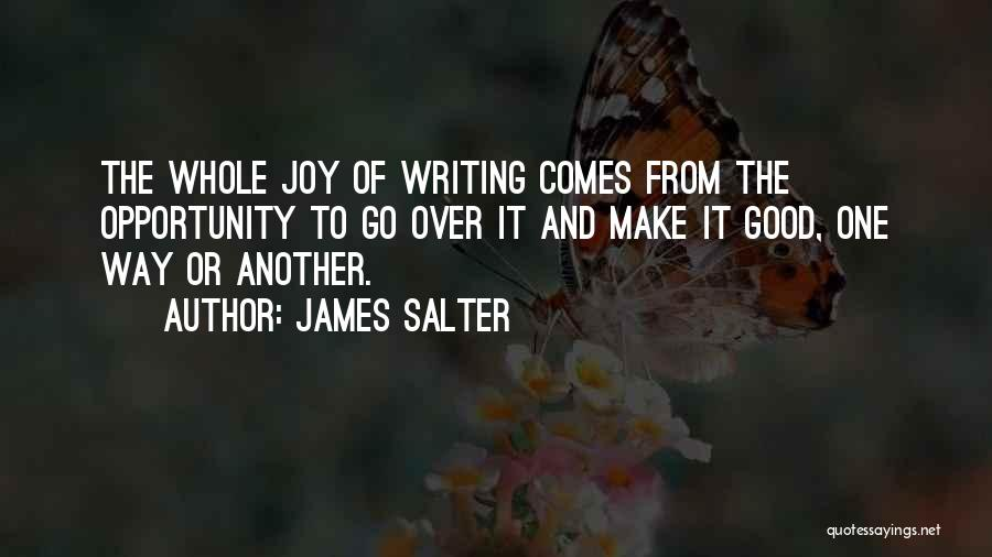 Opportunity Comes Quotes By James Salter