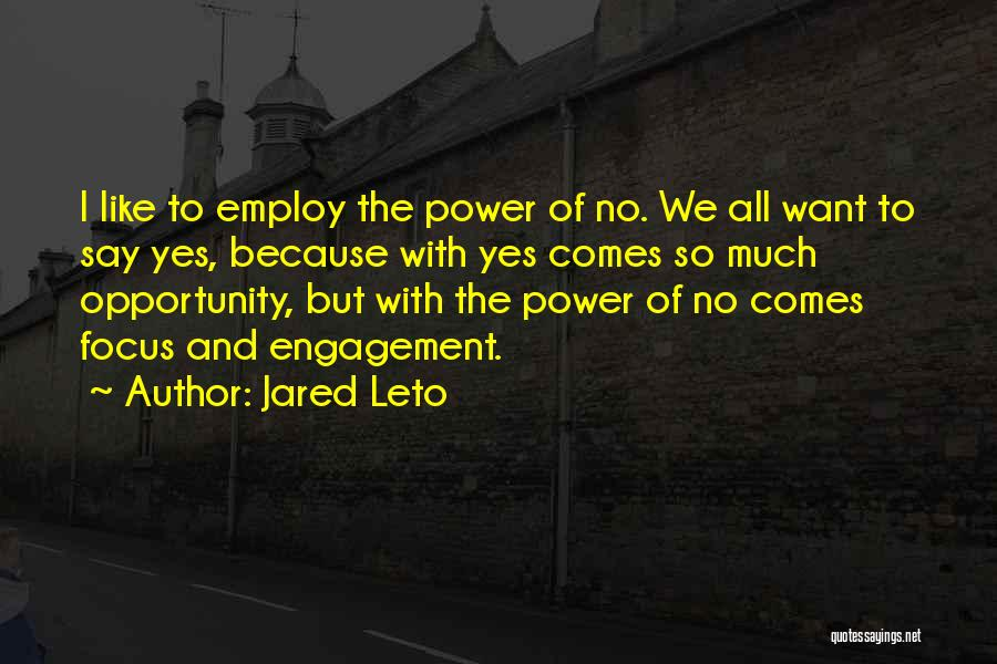 Opportunity Comes Quotes By Jared Leto