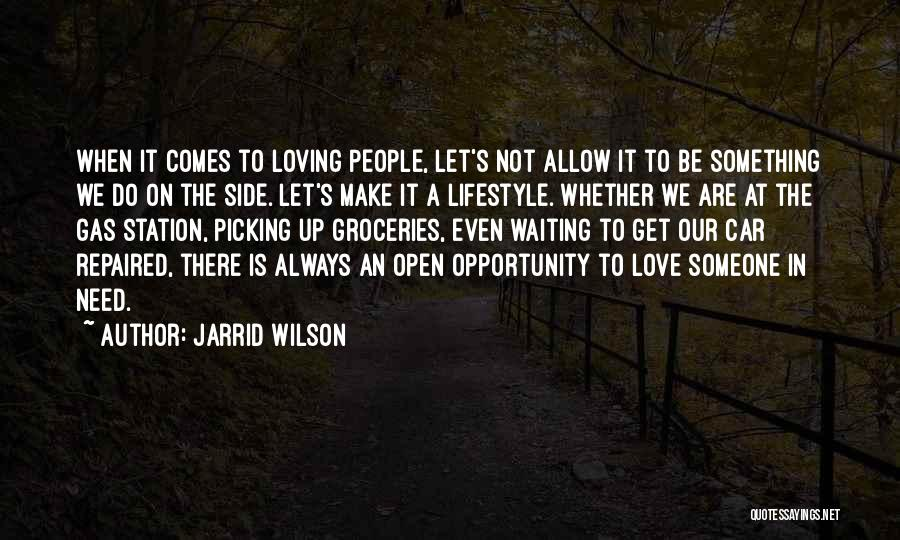 Opportunity Comes Quotes By Jarrid Wilson