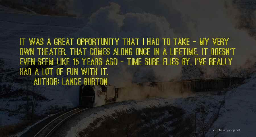 Opportunity Comes Quotes By Lance Burton