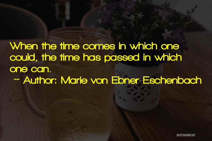 Opportunity Comes Quotes By Marie Von Ebner-Eschenbach