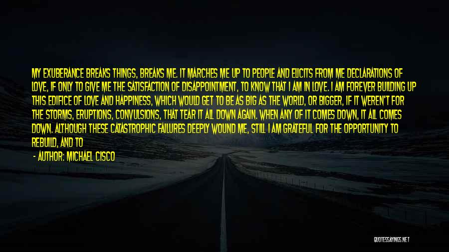 Opportunity Comes Quotes By Michael Cisco
