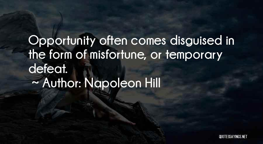 Opportunity Comes Quotes By Napoleon Hill
