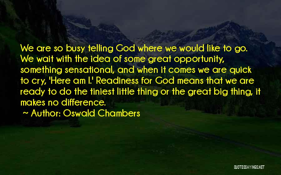 Opportunity Comes Quotes By Oswald Chambers